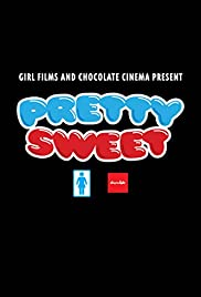 Pretty Sweet (2012) Poster - Movie Forum, Cast, Reviews