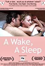 A Wake, a Sleep