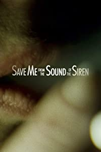 Downloadable movie trailers for free Save Me from the Sound of the Siren by none [420p]