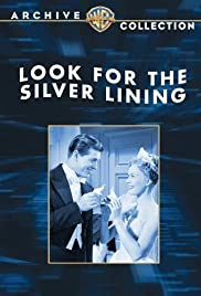 Look for the Silver Lining (1949) Poster - Movie Forum, Cast, Reviews
