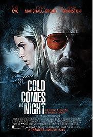 Cold Comes the Night (2013) film en francais gratuit