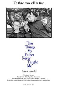 The Things My Father Never Taught Me (2015) Poster - Movie Forum, Cast, Reviews