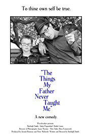 The Things My Father Never Taught Me Poster