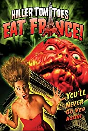 Killer Tomatoes Eat France! (1992) Poster - Movie Forum, Cast, Reviews