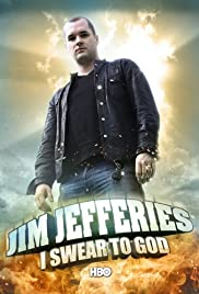 Jim Jefferies: I Swear to God (2009) Poster - TV Show Forum, Cast, Reviews