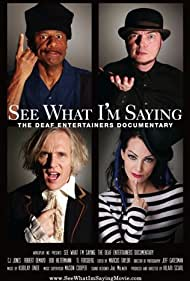 See What I'm Saying: The Deaf Entertainers Documentary (2009)