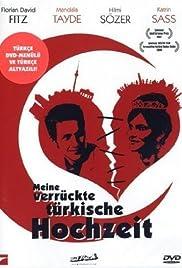 Meine verrückte türkische Hochzeit(2006) Poster - Movie Forum, Cast, Reviews