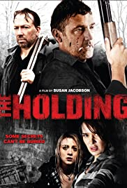 The Holding (2011) Poster - Movie Forum, Cast, Reviews