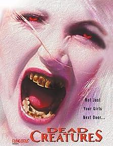 Dead Creatures (2001 Video)