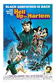 Hell Up in Harlem(1973) Poster - Movie Forum, Cast, Reviews