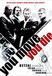 You Move You Die (2007) Poster - Movie Forum, Cast, Reviews