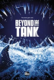 Beyond the Tank Poster - TV Show Forum, Cast, Reviews