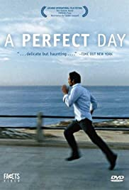 A Perfect Day (2005) Poster - Movie Forum, Cast, Reviews
