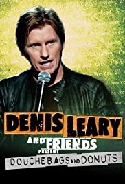 Denis Leary & Friends Presents: Douchbags & Donuts (2011) 720p