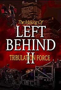 Primary photo for The Making of 'Left Behind II: Tribulation Force'
