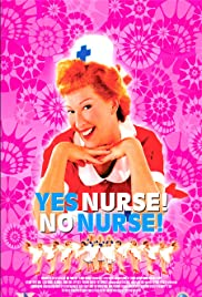 Yes Nurse! No Nurse! (2002) Poster - Movie Forum, Cast, Reviews