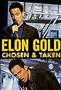 Elon Gold: Chosen & Taken (2014) Poster