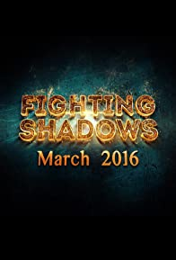Primary photo for Fighting Shadows