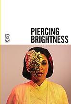 Piercing Brightness
