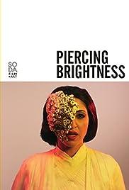 Piercing Brightness(2013) Poster - Movie Forum, Cast, Reviews