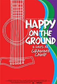 Happy on the Ground: 8 Days at Grammy Camp Poster