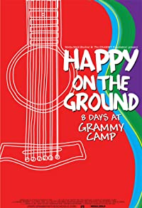 Primary photo for Happy on the Ground: 8 Days at Grammy Camp