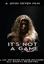 It's Not a Game