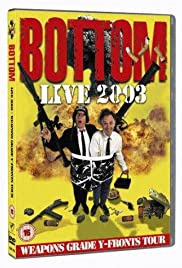 Bottom Live 2003: Weapons Grade Y-Fronts Tour (2003) Poster - Movie Forum, Cast, Reviews