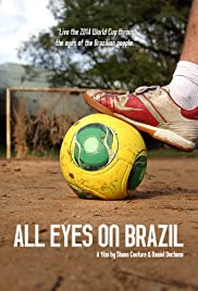 New english movie downloads All Eyes on Brazil [flv]