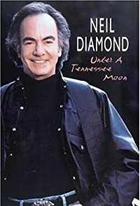 Primary photo for Neil Diamond: Under a Tennessee Moon