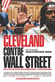 Cleveland Versus Wall Street (2010) Poster - Movie Forum, Cast, Reviews