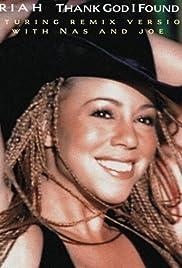 Mariah Carey Feat. Joe & Nas: Thank God I Found You - Make It Last Remix Poster