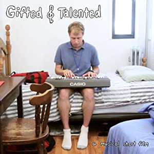 Full movie sites free download Gifted \u0026 Talented: A Musical Short Film by [HDR]