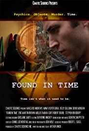 Found in Time (2012) Poster - Movie Forum, Cast, Reviews
