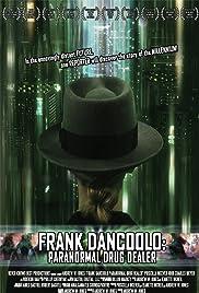 Frank DanCoolo: Paranormal Drug Dealer Poster