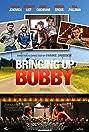 Bringing Up Bobby (2011) Poster