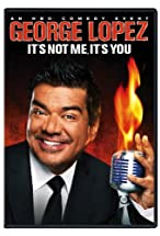 Primary image for George Lopez: It's Not Me, It's You