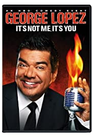 George Lopez: It's Not Me, It's You (2012) 1080p