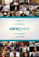 Portraits of Professional Caregivers: Their Passion, Their Pain