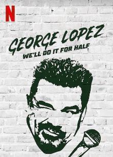 喬治·洛佩茲:半價就好 | awwrated | 你的 Netflix 避雷好幫手!