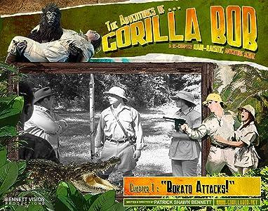 Comedy movies 3gp download The Adventures of Gorilla Bob: Bokato Attacks! [SATRip]
