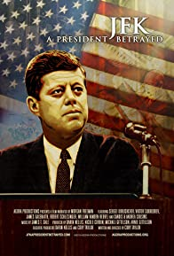 Primary photo for JFK: A President Betrayed