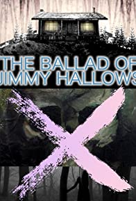 Primary photo for The Ballad of Jimmy Hallows