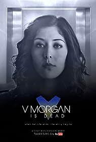 Tara Joshi in V Morgan Is Dead (2015)