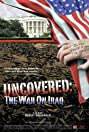 Uncovered: The Whole Truth About the Iraq War (2004) Poster