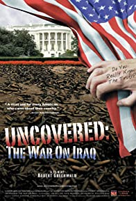 Primary photo for Uncovered: The Whole Truth About the Iraq War