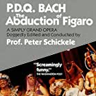 The Abduction of Figaro by P.D.Q Bach (1807-1742)? (1984)