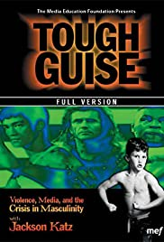 Tough Guise: Violence, Media & the Crisis in Masculinity Poster