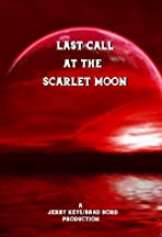 Last Call at the Scarlet Moon