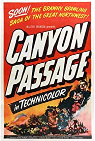 Dana Andrews, Susan Hayward, and Brian Donlevy in Canyon Passage (1946)